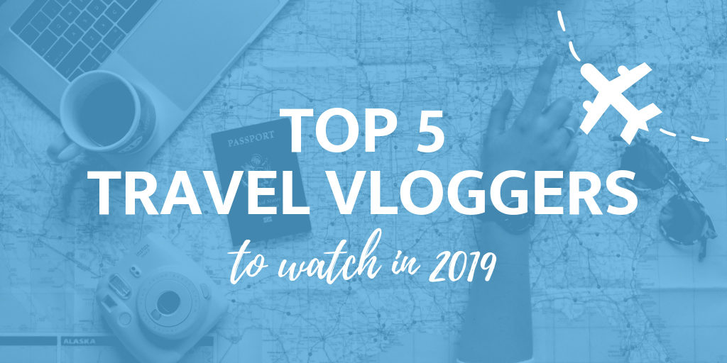Top 5 Travel Vloggers for 2019 - Results are in! Best YouTube Travel